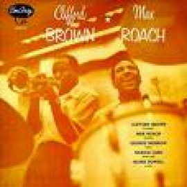 Clifford Brown and Max Roach - Clifford Brown & Max Roach
