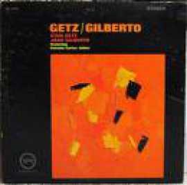 Getz / Gilberto - Antonio Carlos Jobim, João Gilberto & Stan Getz
